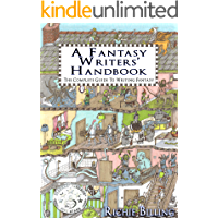 A Fantasy Writers' Handbook - A Complete Guide To Writing Fa…