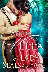 The Lady Seals Her Fate (The Langley Sisters Book 5) Kindle Edition
