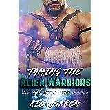 Taming the Alien Warriors: Sci-Fi Alien Warriors MMF Menage (Intergalactic Lurve Book 3)