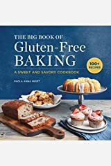 The Big Book of Gluten-Free Baking: A Sweet and Savory Cookbook Kindle Edition
