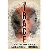 The Trace: A YA Sci-Fi Adventure (Whitewashed Book 1)