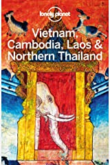Lonely Planet Vietnam, Cambodia, Laos & Northern Thailand (Travel Guide) Kindle Edition