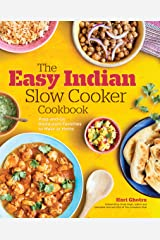 The Easy Indian Slow Cooker Cookbook: Prep-and-Go Restaurant Favorites to Make at Home Kindle Edition