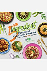 5-Ingredient Plant-Based High-Protein Cookbook: 76 Quick & Easy Oil-Free Recipes Kindle Edition