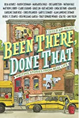 Been There, Done That: Writing Stories from Real Life Kindle Edition
