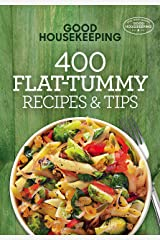 Good Housekeeping 400 Flat-Tummy Recipes & Tips (400 Recipe Book 5) Kindle Edition