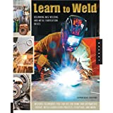Learn to Weld: Beginning MIG Welding and Metal Fabrication Basics - Includes techniques you can use for home and automotive r