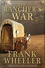 The Rancher's War (Westward Saga Western) (A Western Adventure Fiction) Kindle Edition