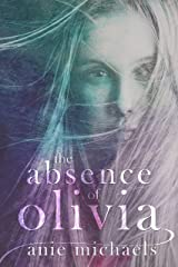 The Absence of Olivia (Love and Loss Book 1) Kindle Edition