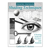 Drawing Dimension - Shading Techniques: A Shading Guide for Teachers and Students (How to Draw Cool Stuff)