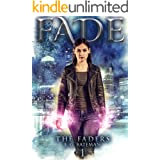 Fade: An Urban Fantasy Trilogy with Twists and Turns (Faders Book 1)