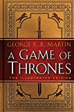 A Game of Thrones: The Illustrated Edition: A Song of Ice an…
