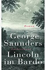 Lincoln im Bardo: Roman (German Edition) Kindle Edition