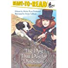 The Dog That Dug for Dinosaurs: Ready-to-Read Level 3