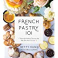 French Pastry 101: Learn Classic Baking Basics with 60 Beginner-Friendly Recipes