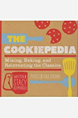 The Cookiepedia: Mixing Baking, and Reinventing the Classics Kindle Edition