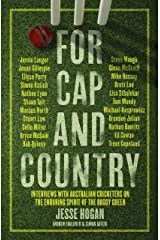 For Cap and Country: Interviews with Australian cricketers on the enduring spirit of the baggy green Kindle Edition