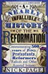 A Nearly Infallible History of the Reformation: Commemorating 500 years of Popes, Protestants, Reformers, Radicals and...