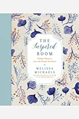 The Inspired Room: Simple Ideas to Love the Home You Have Kindle Edition