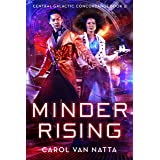 Minder Rising, A Scifi Space Opera with Telepathic Spies, Intrigue, and Romance: Central Galactic Concordance Book 2