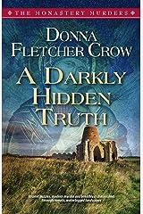 A Darkly Hidden Truth (The Monastery Murders Book 2) Kindle Edition