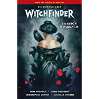 Witchfinder Volume 6: The Reign of Darkness (English Edition…