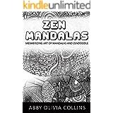ZEN MANDALAS: Mesmerizing Art of mandalas and Zendoodle (Zendoodle, Zentangle, Mandalas Art) (English Edition)