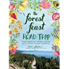 The Forest Feast Road Trip: Simple Vegetarian Recipes Inspired by My Travels through California