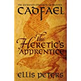 The Heretic's Apprentice (Chronicles Of Brother Cadfael Book 16)