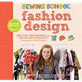 Sewing School Fashion Design: Make Your Own Wardrobe with Mix-and-Match: Make Your Own Wardrobe with Mix-And-Match Projects I