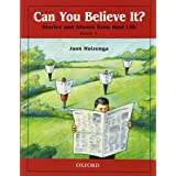 Can You Believe It?: Stories and Idioms from Real Life, Book 1