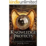 Knowledge Protects: A Paranormal Romance Novel (The Nememiah Chronicles Book 5)