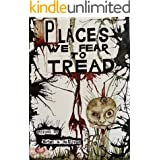 Places We Fear To Tread