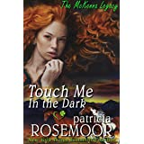 Touch Me in the Dark (The McKenna Legacy Book 3)