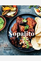 Nopalito: A Mexican Kitchen [A Cookbook] Kindle Edition