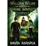 William Wilde and the Unusual Suspects: An Anchored Worlds novel (The Chronicles of William Wilde Book 3)