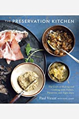 The Preservation Kitchen: The Craft of Making and Cooking with Pickles, Preserves, and Aigre-doux [A Cookbook] Kindle Edition