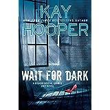 Wait For Dark: A Bishop/Special Crimes Unit Novel