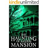The Haunting of Saxton Mansion (A Riveting Haunted House Mystery Series Book 5)