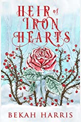 Heir of Iron Hearts: Iron Crown Faerie Tales Book 2 Kindle Edition