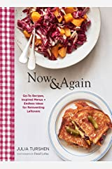 Now & Again: Go-To Recipes, Inspired Menus + Endless Ideas for Reinventing Leftovers Kindle Edition