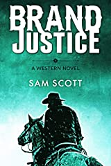 Brand Justice: A Classic Western (Western Justice Book 1) Kindle Edition