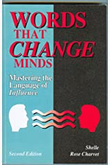 Words That Change Minds: Mastering the Language of Influence Kindle Edition