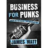 Business for Punks: Break All the Rules--the BrewDog Way (English Edition)