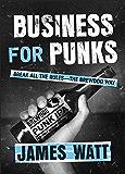 Business for Punks: Break All the Rules--the BrewDog Way (En…