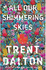 All Our Shimmering Skies Kindle Edition