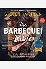 The Barbecue! Bible: More than 500 Great Grilling Recipes from Around the World Kindle Edition
