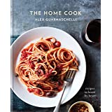 The Home Cook: Recipes to Know by Heart