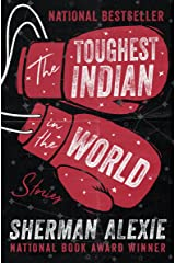The Toughest Indian in the World: Stories Kindle Edition