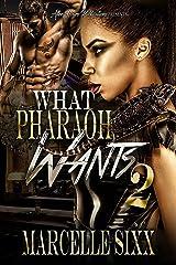 What Pharaoh Wants 2 (Pharaoh Series) Kindle Edition